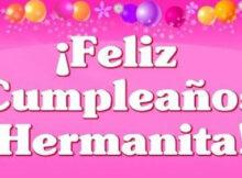 Feliz cumpleaños hermanita querida