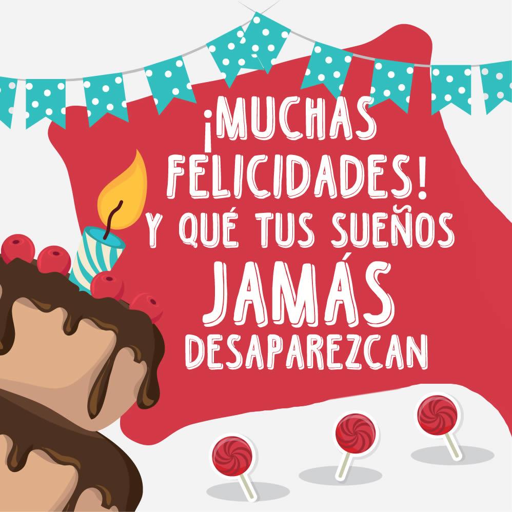 feliz cumpleaños que tus sueños no desaparezcan