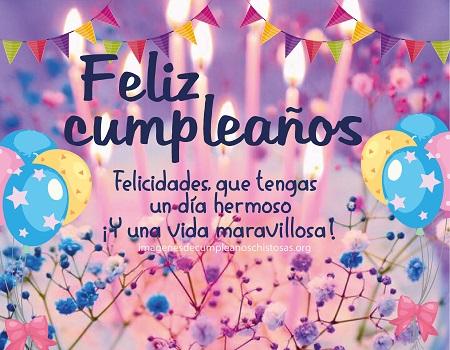 feliz cumpleaños te deseo un dia maravilloso